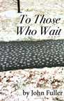 "cover of the story ""To Those Who Wait"""